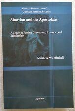 Abortion and the Apostolate by Matthew W. Mitchell - Gorgias Biblical Studies 42