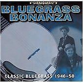 Various Artists - Bluegrass Bonanza: Classic Bluegrass 1946-50 (CD, 2001)