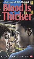 Blood Is Thicker (Bluford Series, No. 8) by Paul Langan and D. M. Blackwell, Goo