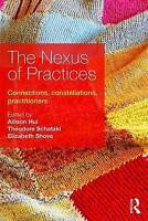 The Nexus of Practices. Connections, constellations, practitioners (Paperback bo