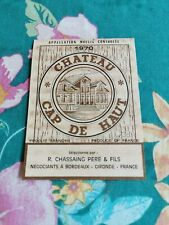 Étiquette Château Cap De Haut 1970 Chassaing