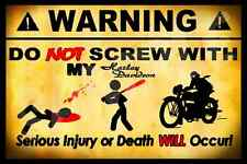 *DO NOT SCREW W/ MY HARLEY DAVIDSON* USA MADE! METAL SIGN FAT BOY STURGIS MC