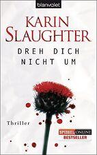 Dreh dich nicht um von Karin Slaughter (2014, Taschenbuch)