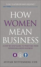 How Women Mean Business: A Step by Step Guide to Profiting from Gender Balanced