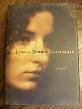 The Nature of Monsters by Clare Clark (2007) 1st Ed. Book-Of-The-Month Club ~ HC