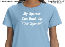 Narcotics Anonymous - Ladies - MY SPONSOR CAN BEAT YOUR - Ladies Cut T-Shirt