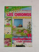 Livre loisirs créatifs (Je crée,les chromos découpage) 11 réalisations, 24 pages