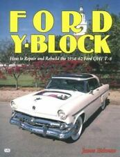 Ford Y-Block: How to Repair and Rebuild the 1954-62 Ford Ohv V-8 (Paperback or S