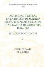 Fuentes para la Historia Del Teatro en España: Actividad Teatral en la Región...