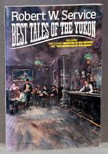 Robert W. Service - BEST TALES OF THE YUKON