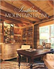 SOUTHERN MOUNTAIN LIVING - LYNN MONDAY (HARDCOVER) NEW