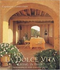 La Dolce Vita: Living in Italy by Catherine Fairweather