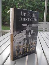 UN SUENO AMERICANO BY OSCAR DE LA HOYA 2008 1ST EDITION SIGNED
