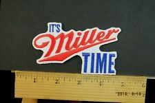 """It's Miller Time"" BEER EMBROIDERED IRON-ON PATCH 4x2.5'"