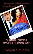 Someone to Watch over Me by Tamara Adams (2014, Paperback)
