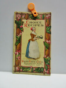Vintage - CHOICE RECIPES Booklet - WALTER BAKER & CO. LTD. DORCHESTER MASS. 1922