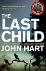 The Last Child by John Hart New Book