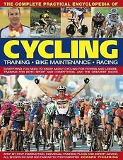 The Complete Practical Encyclopedia of Cycling: Training, Bike Maintenance and Racing - Everything You Need to Know About Cycling for Fitness and Leisure, Training for Both Sport and Competition, and the Greatest Races by Edward Pickering (Hardback, 2009)