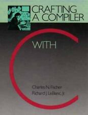 Crafting a Compiler with C by Richard J., Jr. LeBlanc and Charles N. Fischer...