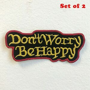 Don't Worry be Happy Badge Iron on Sew on Embroidered Patch Set of 2