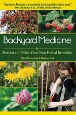 Backyard Medicine~Harvest and Make Your Own Herbal Remedies Book~120 Recipes~NEW