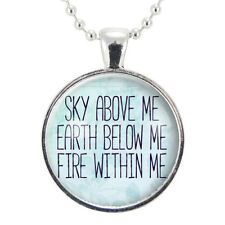 Sky Above Me, Earth Below Me, Fire Within Me Necklace, Quote Jewelry