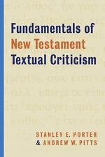 FUNDAMENTALS OF NEW TESTAMENT TEXTUAL CRITICISM - PORTER, STANLEY E./ PITTS, AND