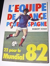 L'équipe de France pour l'ESPAGNE - ICHAH POUR LE MONDIAL 82