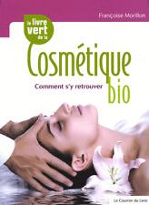 Le Livre Vert De La Cosmetique Bio ; Comment S'y Ret...