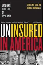 Uninsured in America - Life and Death in the Land of Opportunity by Susan Starr