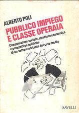 Poli: Pubblico impiego e classe operaia  Savelli, 1977