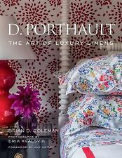 D. Porthault : The Art of Luxury Linens by Brian D. Coleman (2017, Hardcover)