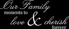 Our Family Moments Quote Vinyl Wall Art Sticker, Mural, Decal. Family Quote