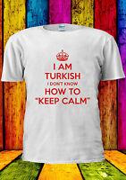 I'm Turkish I Don't Know Keep Calm T-shirt Vest Tank Top Men Women Unisex 2352