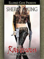 Ravenous by Sherri L. King 2002, not a ebook Ellora's Cave The HORDE Wars book 1