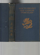 ANTIQUARIAN-HOW TO IDENTIFY OLD CHINESE PORCELAIN-HODGSON-1ST ENLARGED 1920-VG
