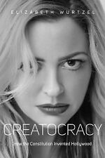 Creatocracy: How the Constitution Invented Hollywood-ExLibrary