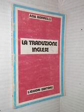 LA TRADUZIONE INGLESE Ada Borrelli Liguori 1975 Elio Chinol linguistica libro di