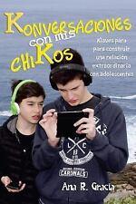 Konversaciones: Konversaciones con Mis ChiKos : Klaves para Construir una...