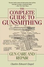 THE COMPLETE GUIDE TO GUNSMITHING - CHAPEL, CHARLES EDWARD - NEW PAPERBACK BOOK