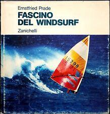 Ernstfried Prade, Fascino del Windsurf, Ed. Zanichelli, 1981