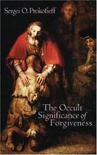 The Occult Significance of Forgiveness by Sergei O. Prokofieff | Paperback Book