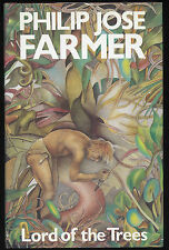Fiction: LORD OF THE TREES by Philip Jose Farmer. 1982. 1st UK edition. RARE.