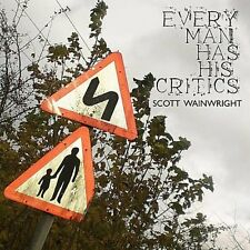 Scott Wainwright - Every Man Has His Critics (CD 2010) Digipak