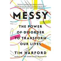 Messy The Power Of Disorder To Transform Our Lives By Tim Harford Book NEW