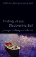 Finding Jesus, Discovering Self: Passages to Healing and Wholeness, William Dols