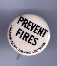 old PREVENT FIRES button LANCASTER Co. FIREMEN's Assoc