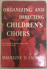 Organizing and Directing Children's Choirs by Madeline D. Ingram c1959 Abingdon