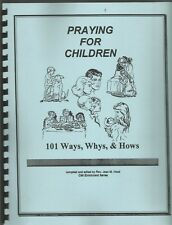 Praying For Children 101 Ways Whys & Hows Jean M Hood Comb Bound 1998