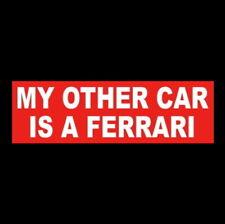 "Funny ""My Other Car Is A Ferrari"" red decal Bumper Sticker Testarossa F40 F50"